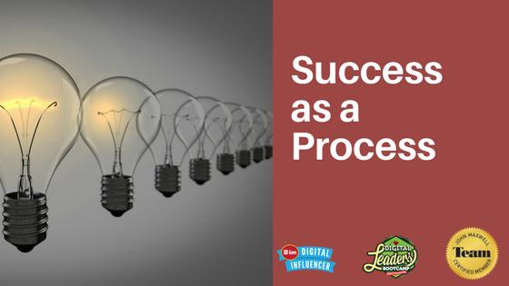 success as a process
